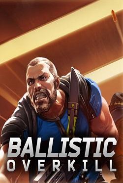 Ballistic Overkill