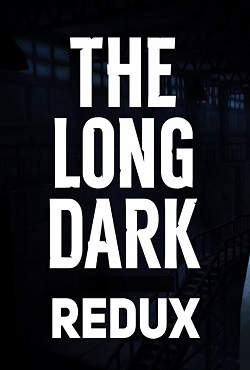 The Long Dark Redux